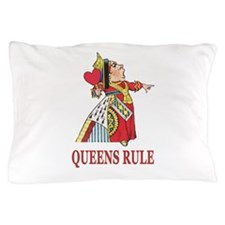 Queens Rule, says the Queen of Hearts Pillow Case