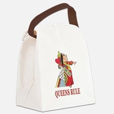 Queens Rule, says the Queen of He Canvas Lunch Bag