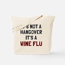 It's a wine flu Tote Bag