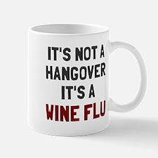 It's a wine flu Mug