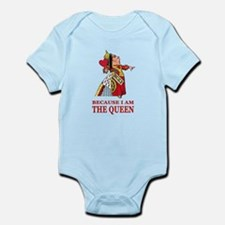 Because I Am the Queen, That's Why Infant Bodysuit