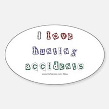 Hunting Accident Oval Decal
