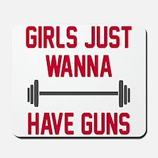 Girls just wanna have guns Mousepad