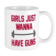 Girls just wanna have guns Mug