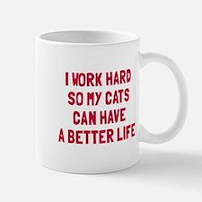 Cats better life Mug