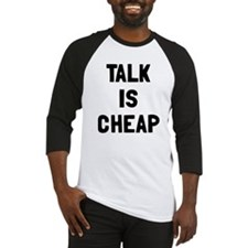 Talk is cheap Baseball Jersey