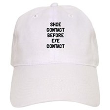 Shoe contact eye contact Baseball Cap