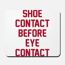 Shoe contact eye contact Mousepad