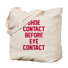Shoe contact eye contact Tote Bag