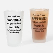 Happiness is insert city Drinking Glass