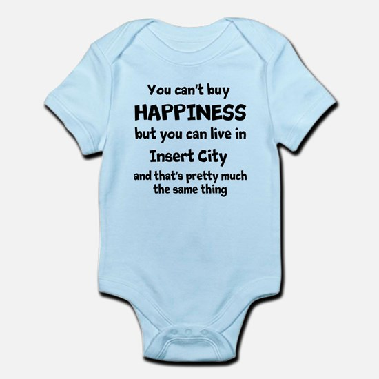 Happiness is insert city Infant Bodysuit