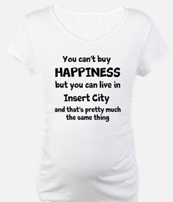 Happiness is insert city Shirt