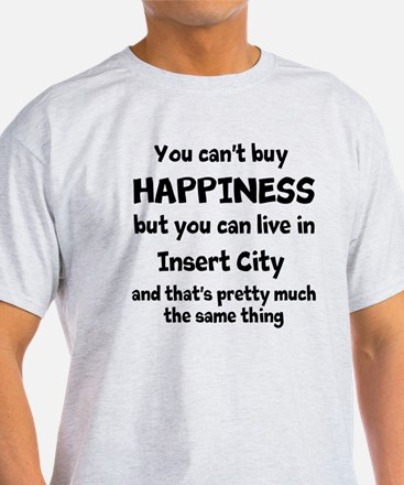 Happiness is insert city T-Shirt