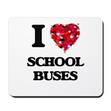 I Love School Buses Mousepad