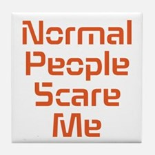 Normal People Scare Me Tile Coaster