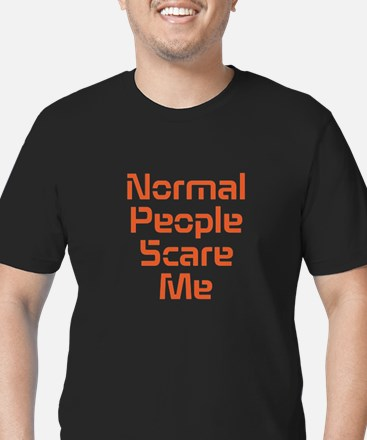 Normal People Scare Me T-Shirt