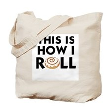 CINNAMON ROLL - THIS IS HOW I ROLL Tote Bag