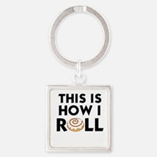 CINNAMON ROLL - THIS IS HOW I ROLL Square Keychain