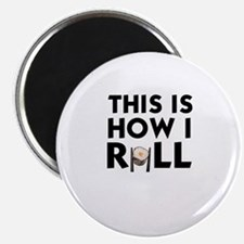 SUSHI ROLL - THIS IS HOW I ROLL Magnet