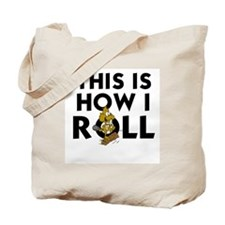 LOG ROLLM LOGROLLING - THIS IS HOW I ROLL Tote Bag