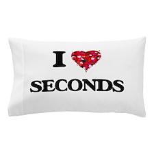 I Love Seconds Pillow Case