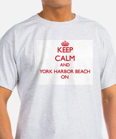 Keep calm and York Harbor Beach Maine ON T-Shirt