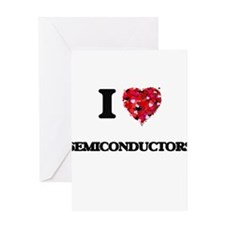 I Love Semiconductors Greeting Cards