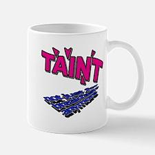Taint Breakfast Mug
