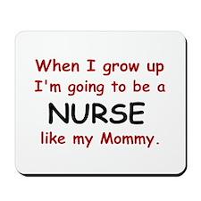 Nurse (Like My Mommy) Mousepad