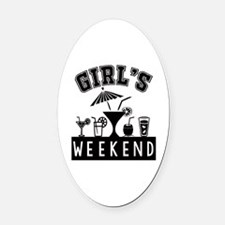 Girl's Weekend Oval Car Magnet
