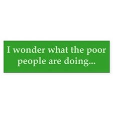 I wonder what the poor people are doing... (green)
