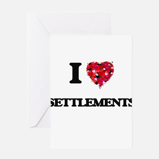 I Love Settlements Greeting Cards