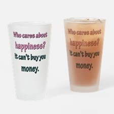 HAPPINESS CAN'T BUY MONEY Drinking Glass