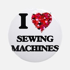 I Love Sewing Machines Ornament (Round)
