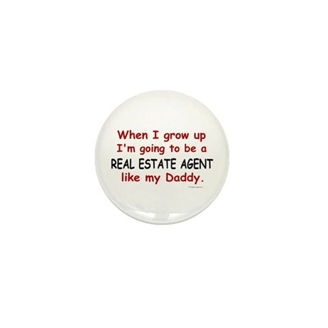 Real Estate Agent (Like My Daddy) Mini Button (100