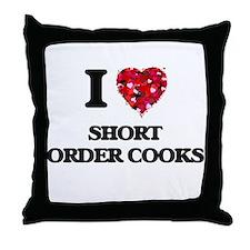I Love Short Order Cooks Throw Pillow