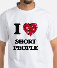 I Love Short People T-Shirt
