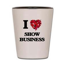 I Love Show Business Shot Glass