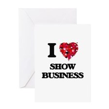 I Love Show Business Greeting Cards