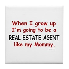 Real Estate Agent (Like My Mommy) Tile Coaster