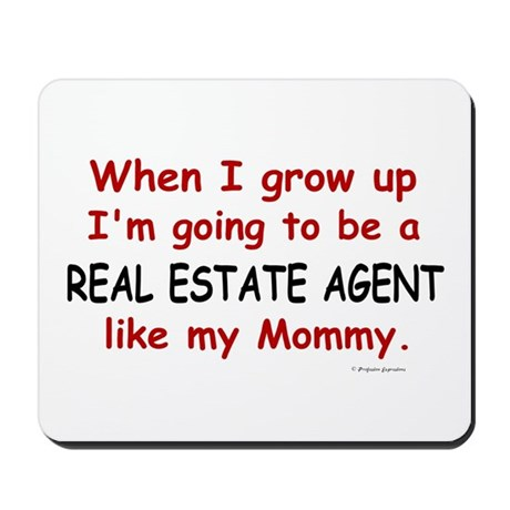 Real Estate Agent (Like My Mommy) Mousepad