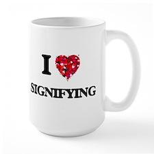 I Love Signifying Mugs