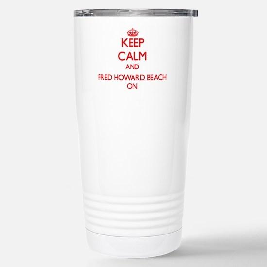 Keep calm and Fred Howa Stainless Steel Travel Mug