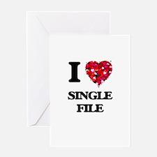 I Love Single File Greeting Cards