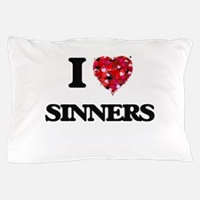 I Love Sinners Pillow Case