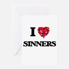 I Love Sinners Greeting Cards