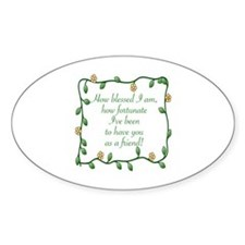 FRIENDSHIP - HOW BLESSED I AM TO HA Decal