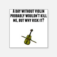 A Day Without Violin Sticker