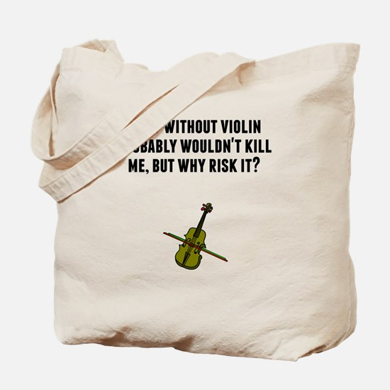 A Day Without Violin Tote Bag