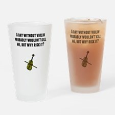 A Day Without Violin Drinking Glass